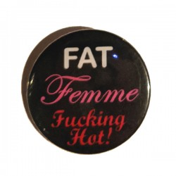 Badge - Fat Femme & F#King Hot